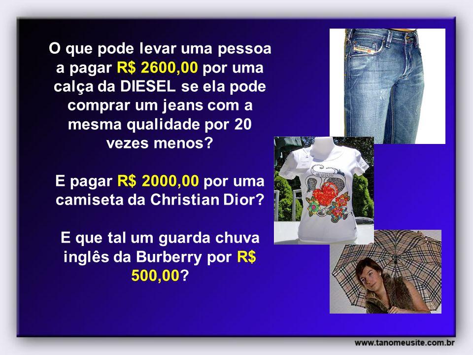 E pagar R$ 2000,00 por uma camiseta da Christian Dior