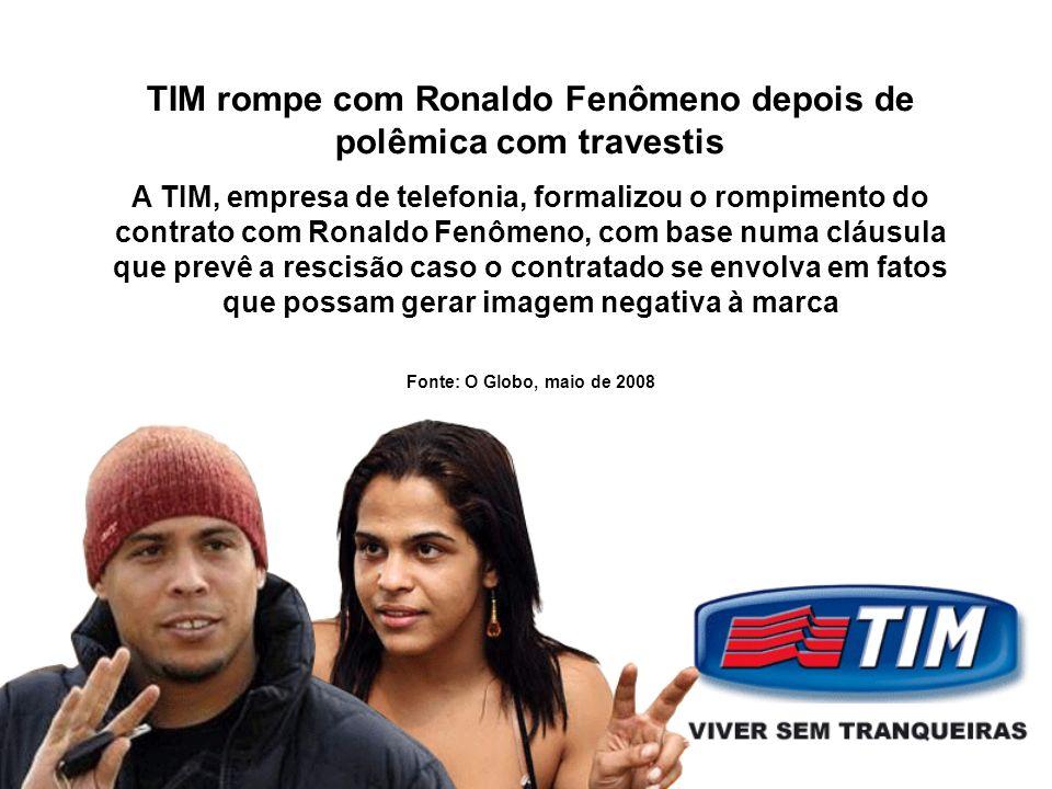 TIM rompe com Ronaldo Fenômeno depois de polêmica com travestis