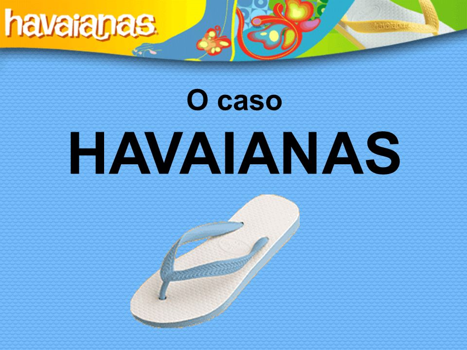 O caso HAVAIANAS