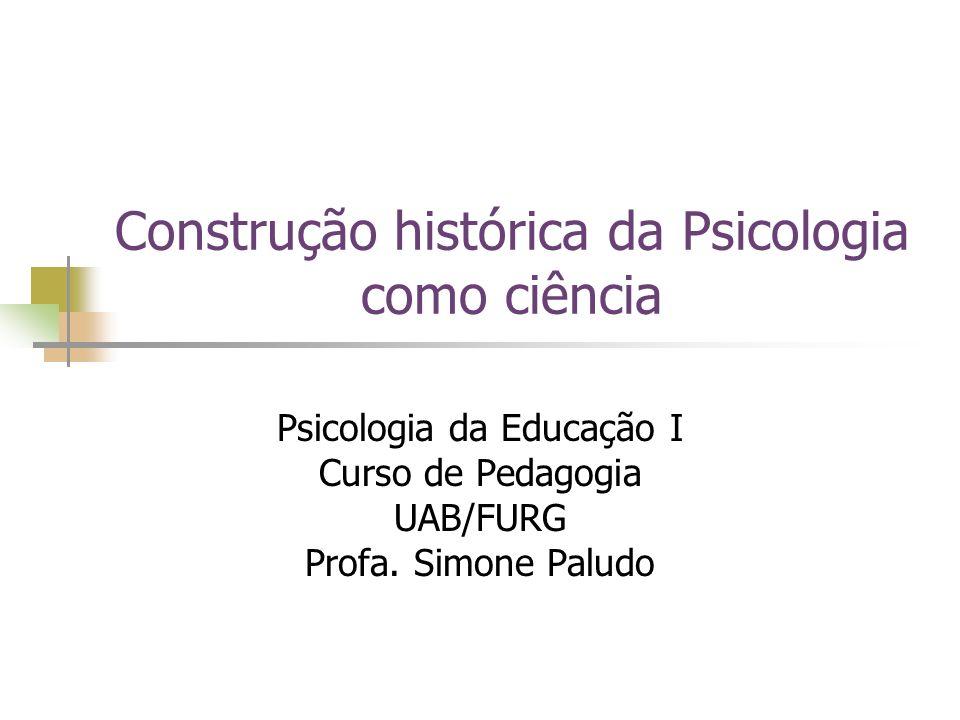 Construção histórica da Psicologia como ciência