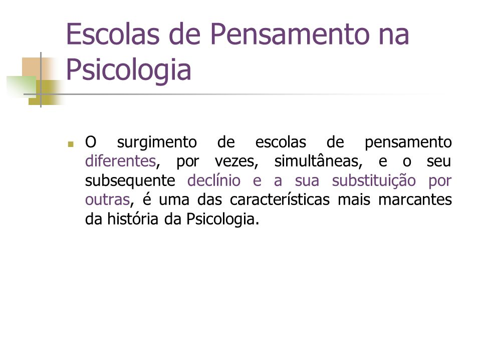 Escolas de Pensamento na Psicologia