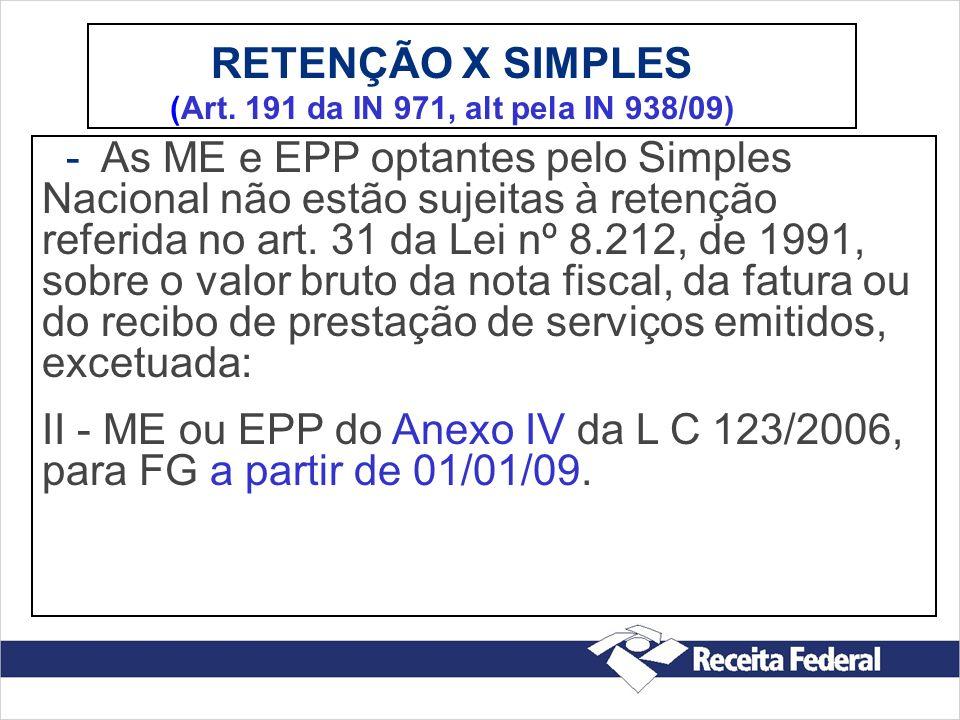 RETENÇÃO X SIMPLES (Art. 191 da IN 971, alt pela IN 938/09)