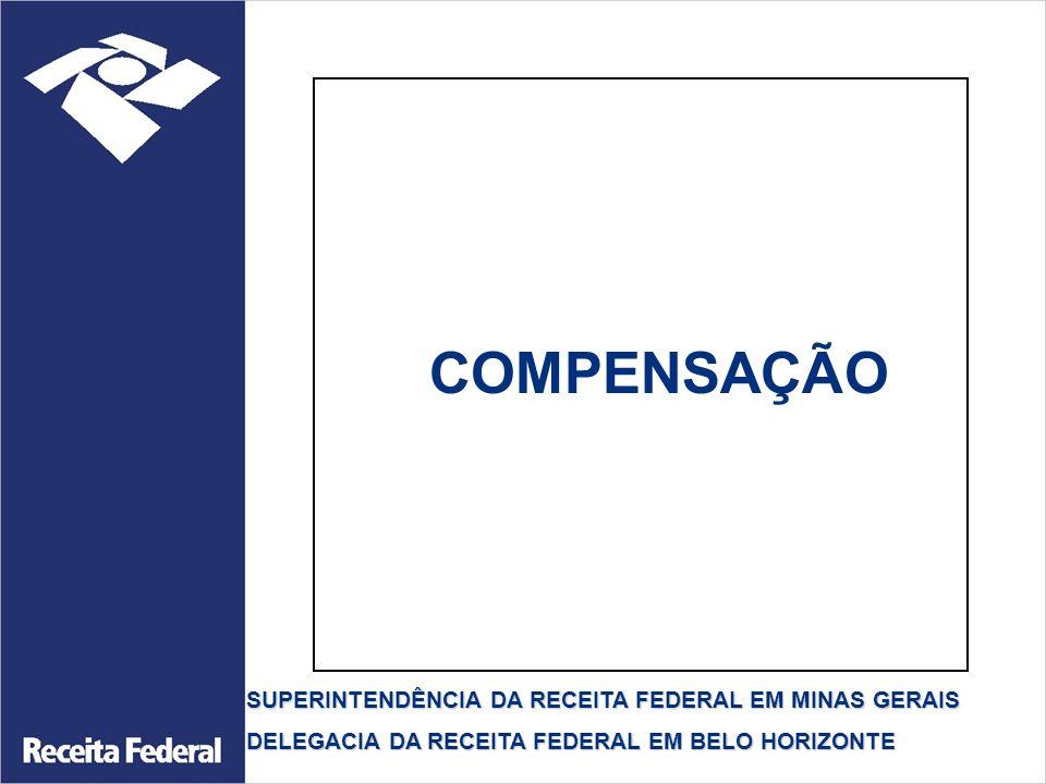 COMPENSAÇÃO SUPERINTENDÊNCIA DA RECEITA FEDERAL EM MINAS GERAIS