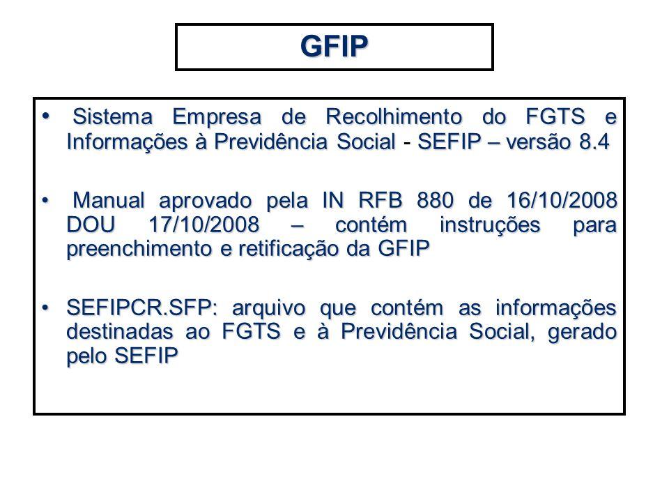GFIP Sistema Empresa de Recolhimento do FGTS e Informações à Previdência Social - SEFIP – versão 8.4.