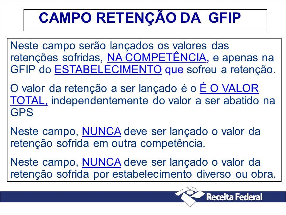 CAMPO RETENÇÃO DA GFIP