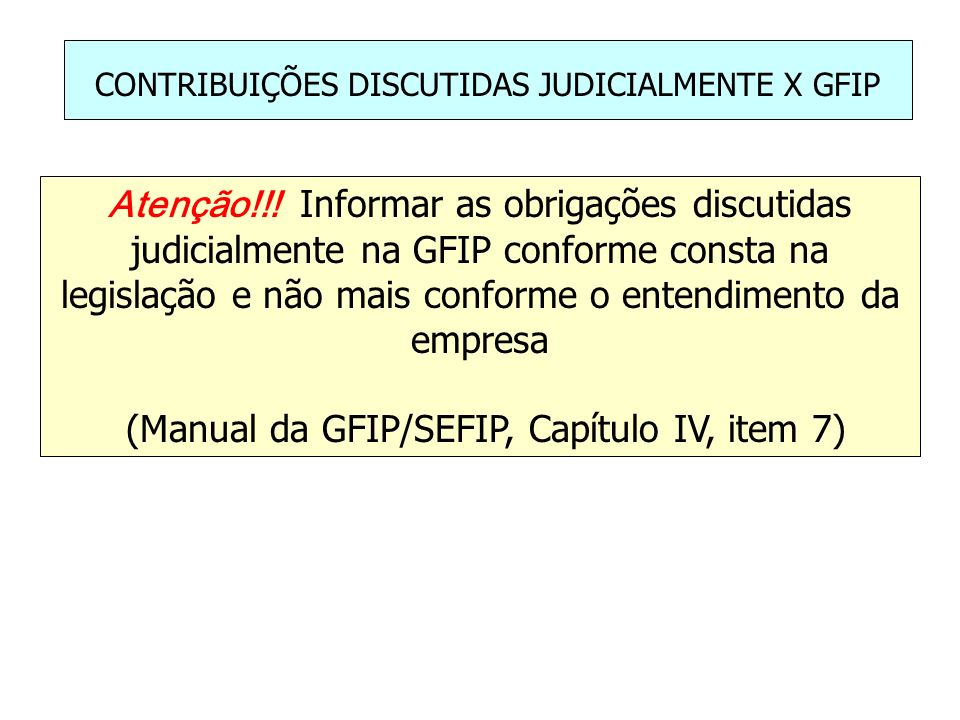 (Manual da GFIP/SEFIP, Capítulo IV, item 7)