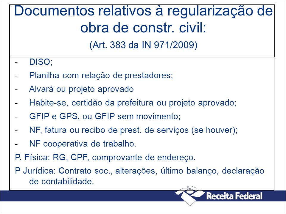 Documentos relativos à regularização de obra de constr. civil: