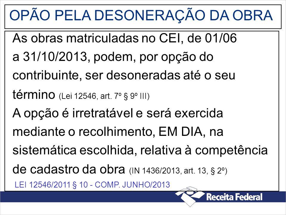 OPÃO PELA DESONERAÇÃO DA OBRA