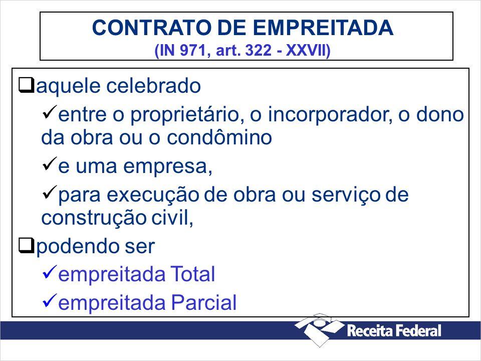 CONTRATO DE EMPREITADA (IN 971, art. 322 - XXVII)