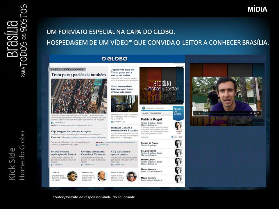 Kick Side Home do Globo MÍDIA UM FORMATO ESPECIAL NA CAPA DO GLOBO.