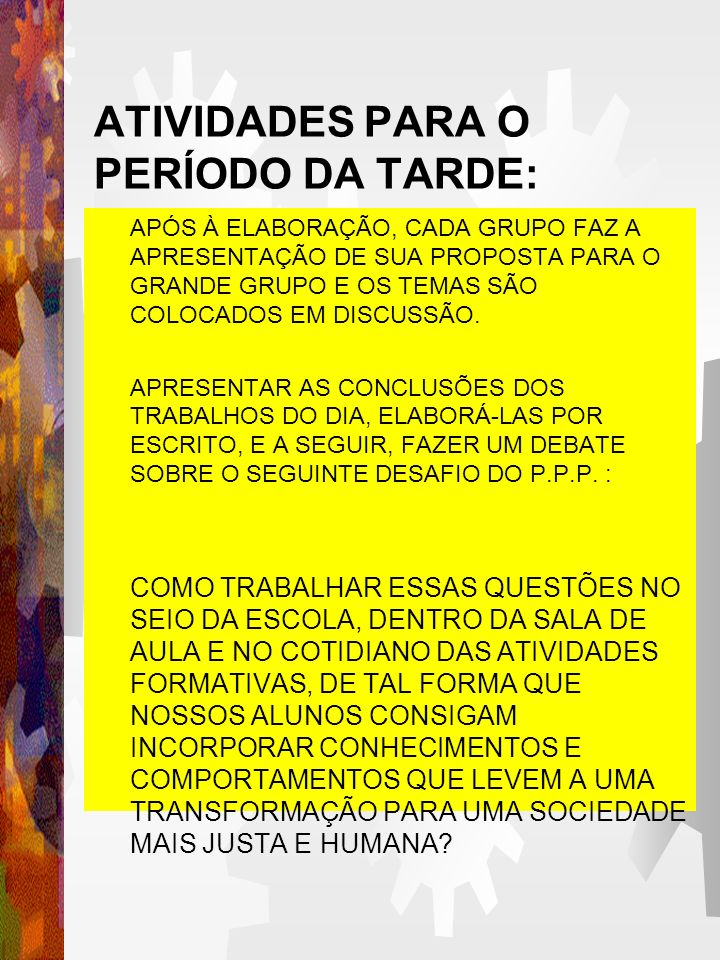 ATIVIDADES PARA O PERÍODO DA TARDE: