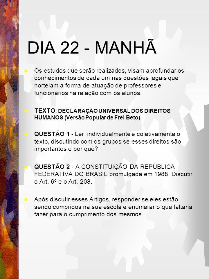 DIA 22 - MANHÃ