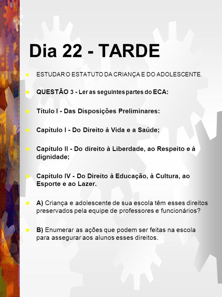 Dia 22 - TARDE QUESTÃO 3 - Ler as seguintes partes do ECA: