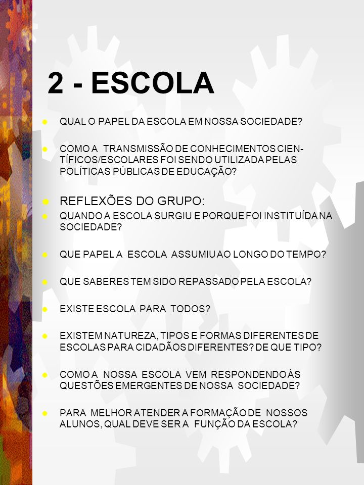 2 - ESCOLA REFLEXÕES DO GRUPO: