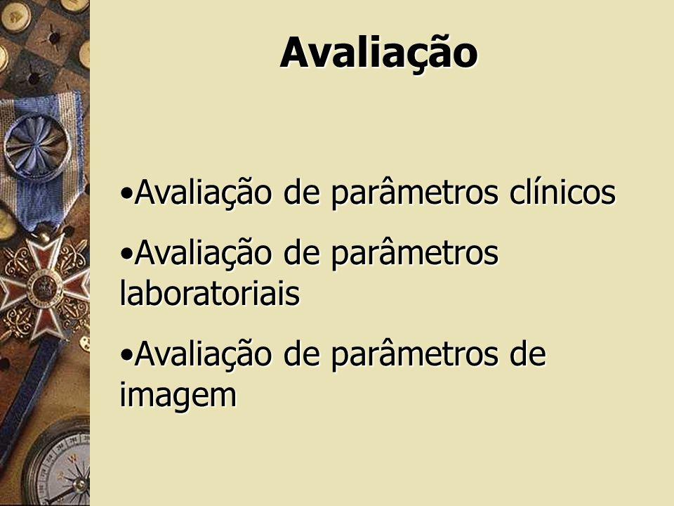 Avaliação Avaliação de parâmetros clínicos