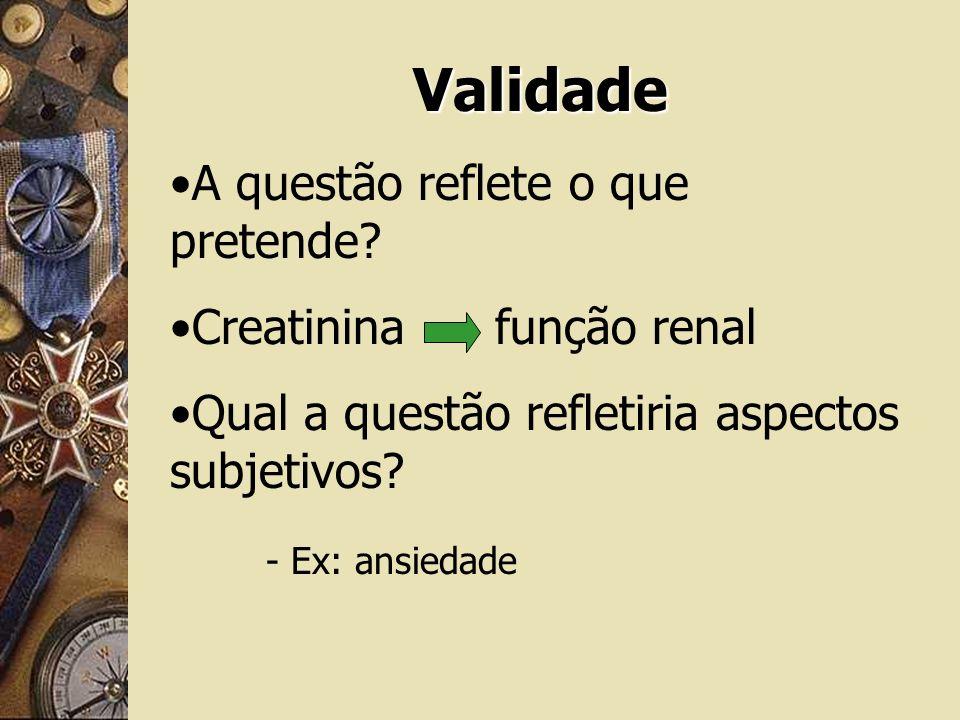 Validade A questão reflete o que pretende Creatinina função renal