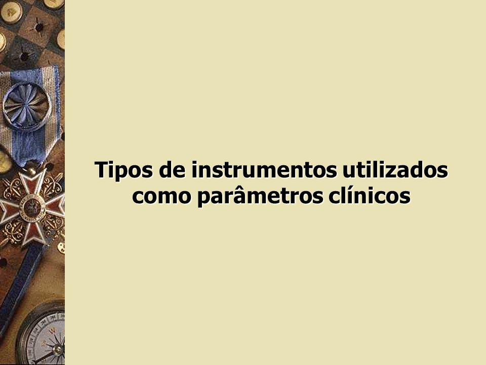 Tipos de instrumentos utilizados como parâmetros clínicos