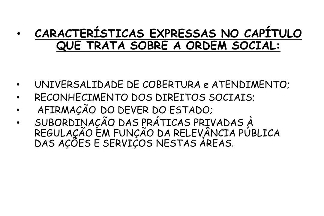 CARACTERÍSTICAS EXPRESSAS NO CAPÍTULO QUE TRATA SOBRE A ORDEM SOCIAL: