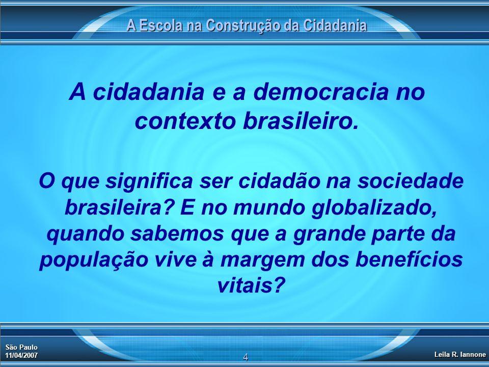 A cidadania e a democracia no contexto brasileiro.