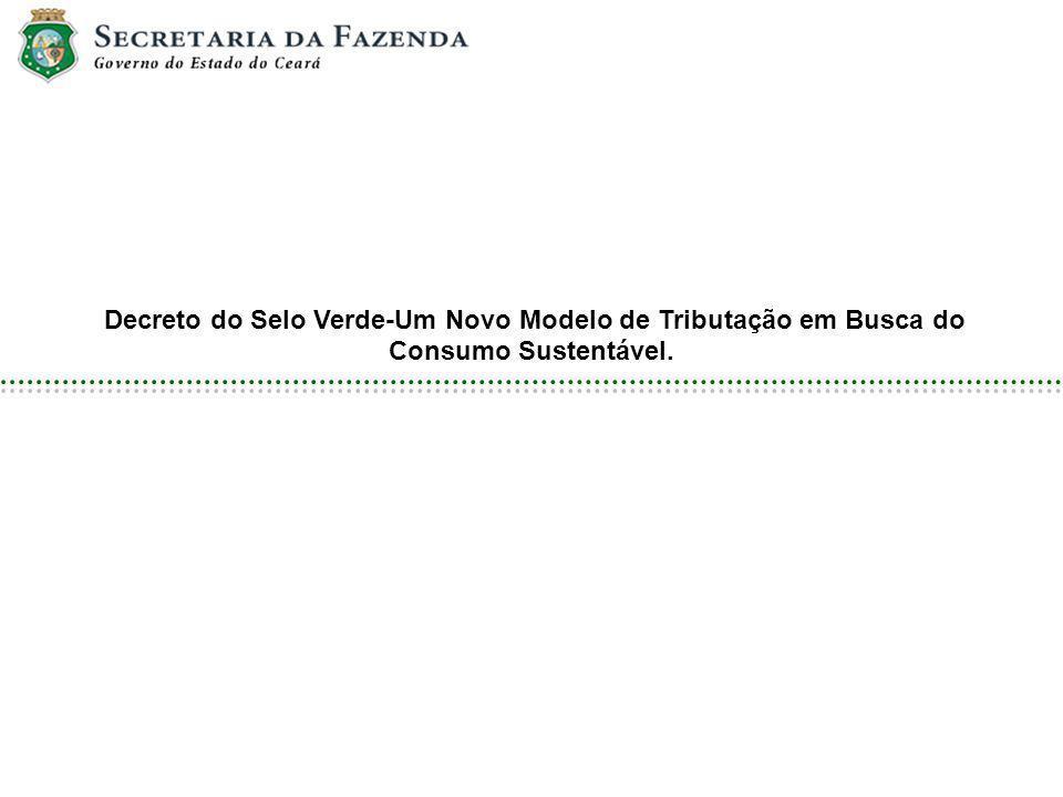 Decreto do Selo Verde-Um Novo Modelo de Tributação em Busca do Consumo Sustentável.