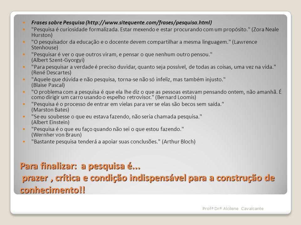 Frases sobre Pesquisa (http://www.sitequente.com/frases/pesquisa.html)