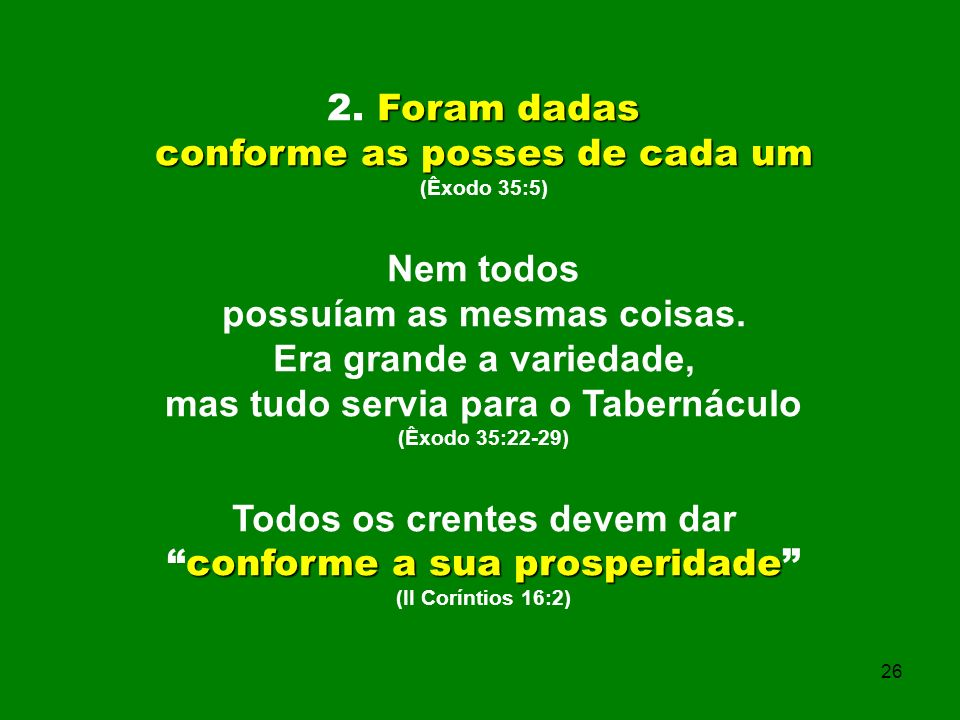 conforme as posses de cada um