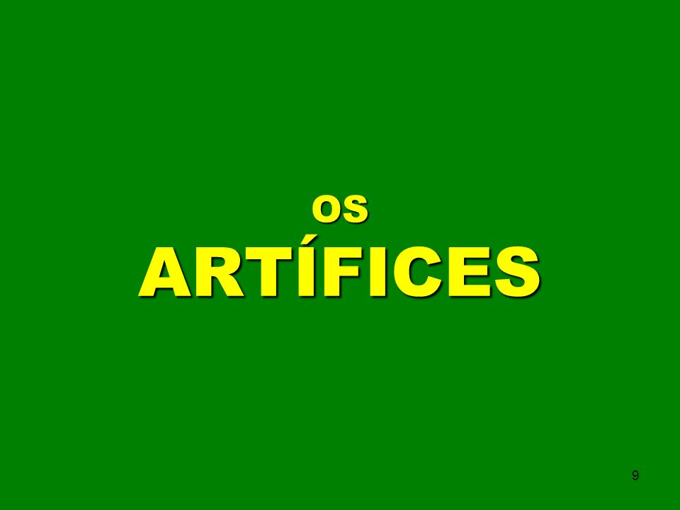OS ARTÍFICES