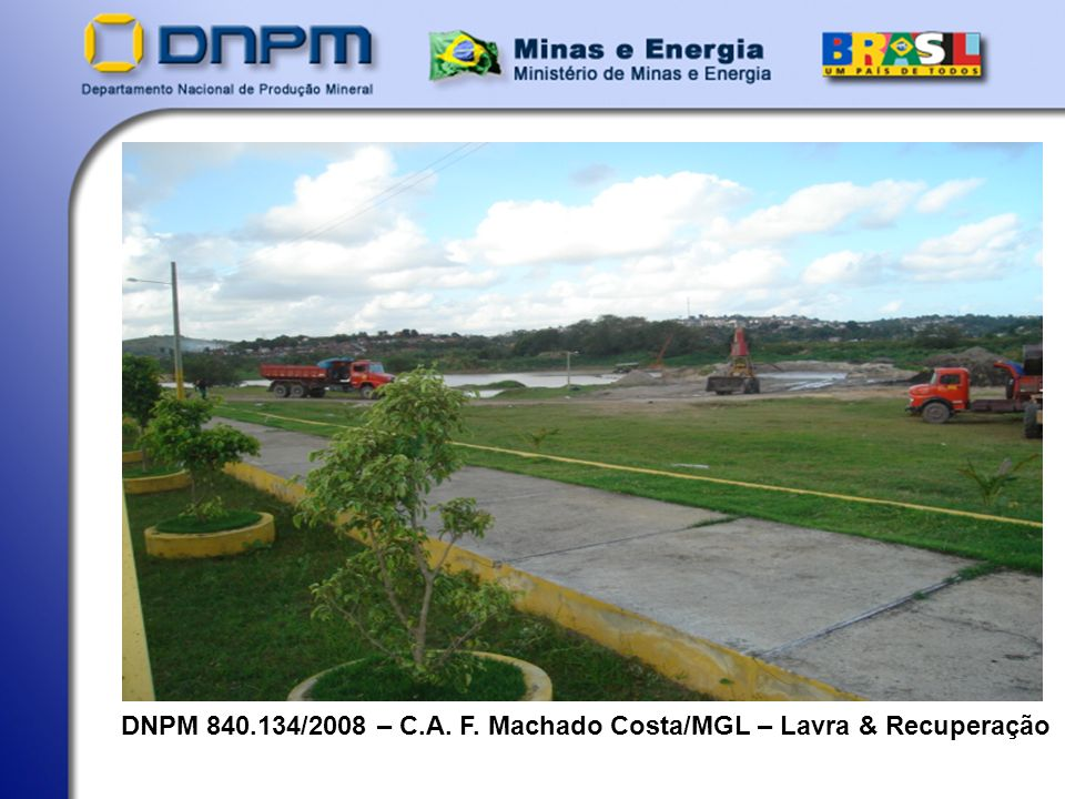 DNPM 840.134/2008 – C.A. F. Machado Costa/MGL – Lavra & Recuperação