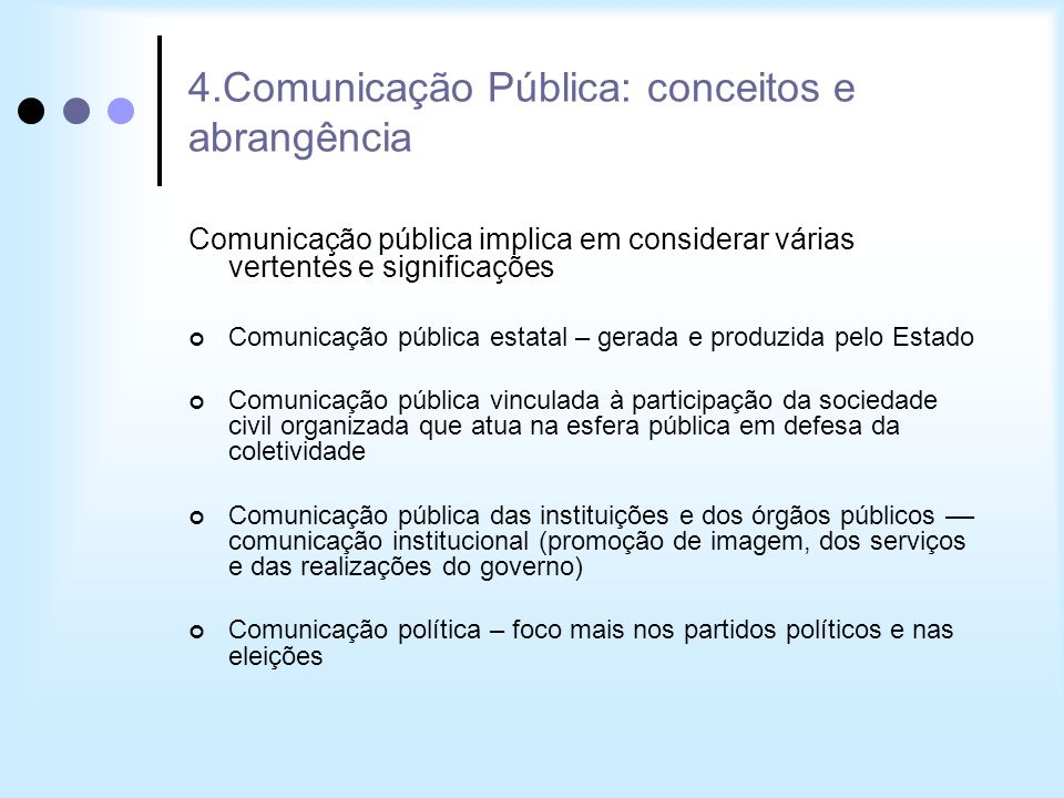4.Comunicação Pública: conceitos e abrangência