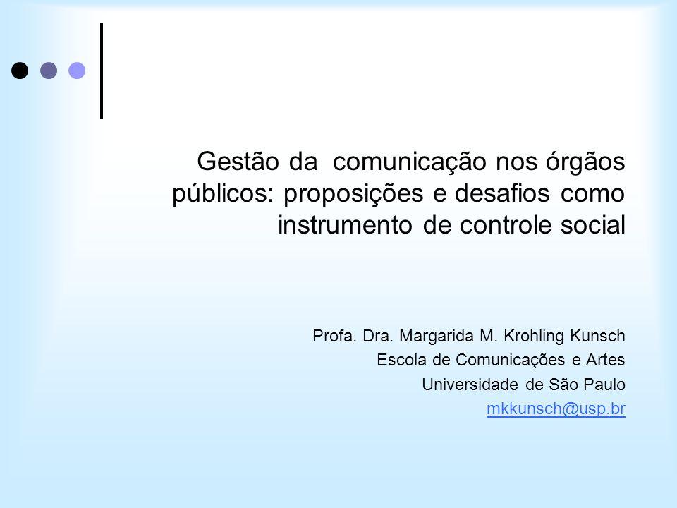 Gestão da comunicação nos órgãos públicos: proposições e desafios como instrumento de controle social