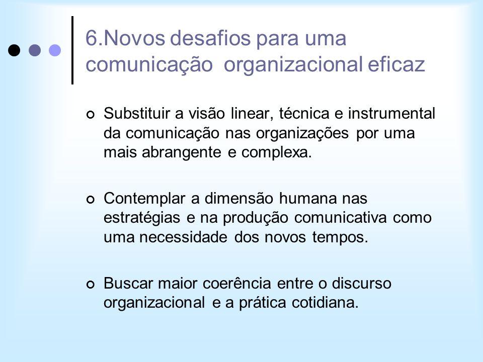 6.Novos desafios para uma comunicação organizacional eficaz