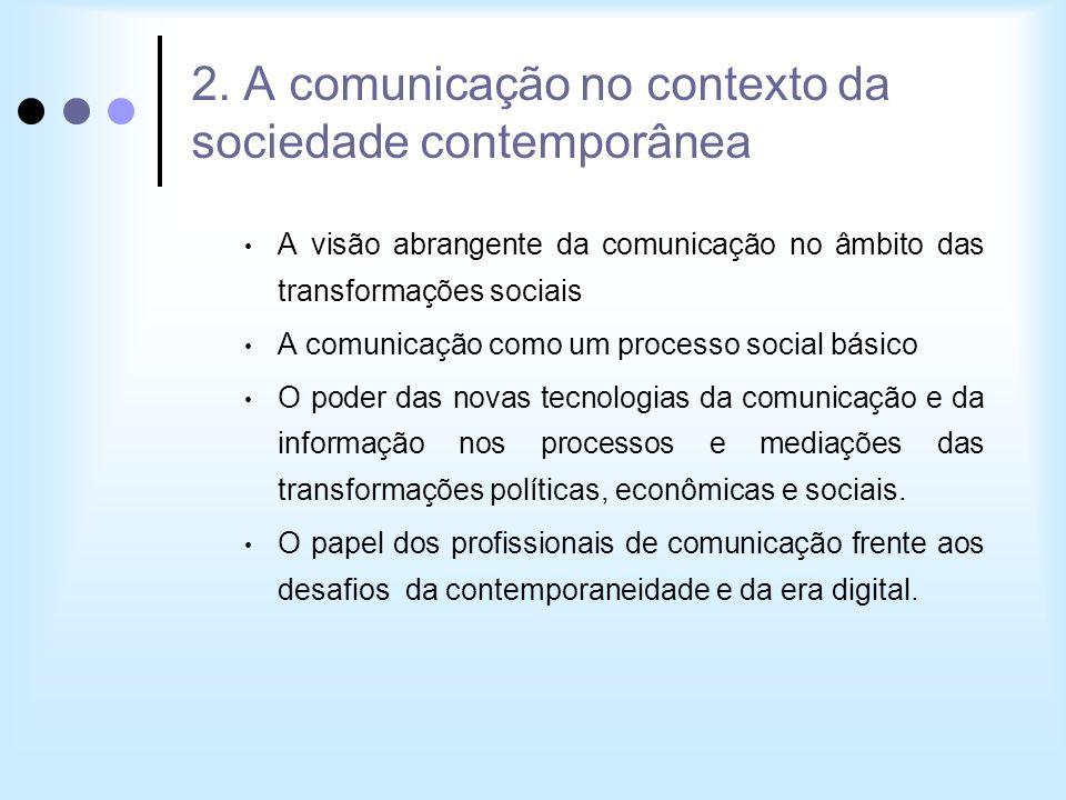 2. A comunicação no contexto da sociedade contemporânea