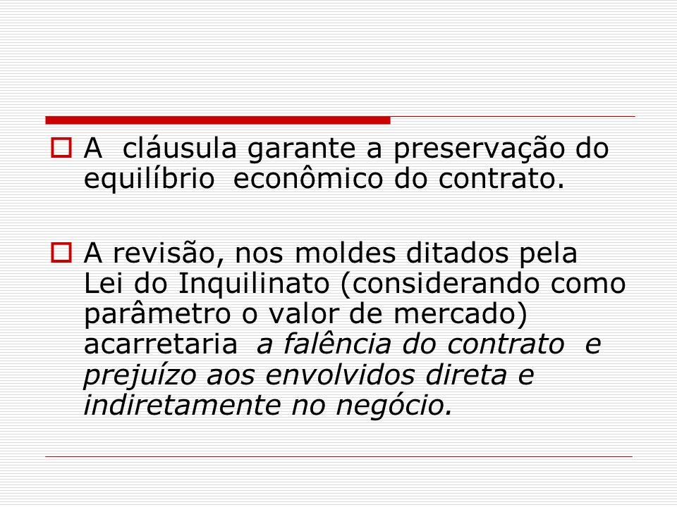 A cláusula garante a preservação do equilíbrio econômico do contrato.