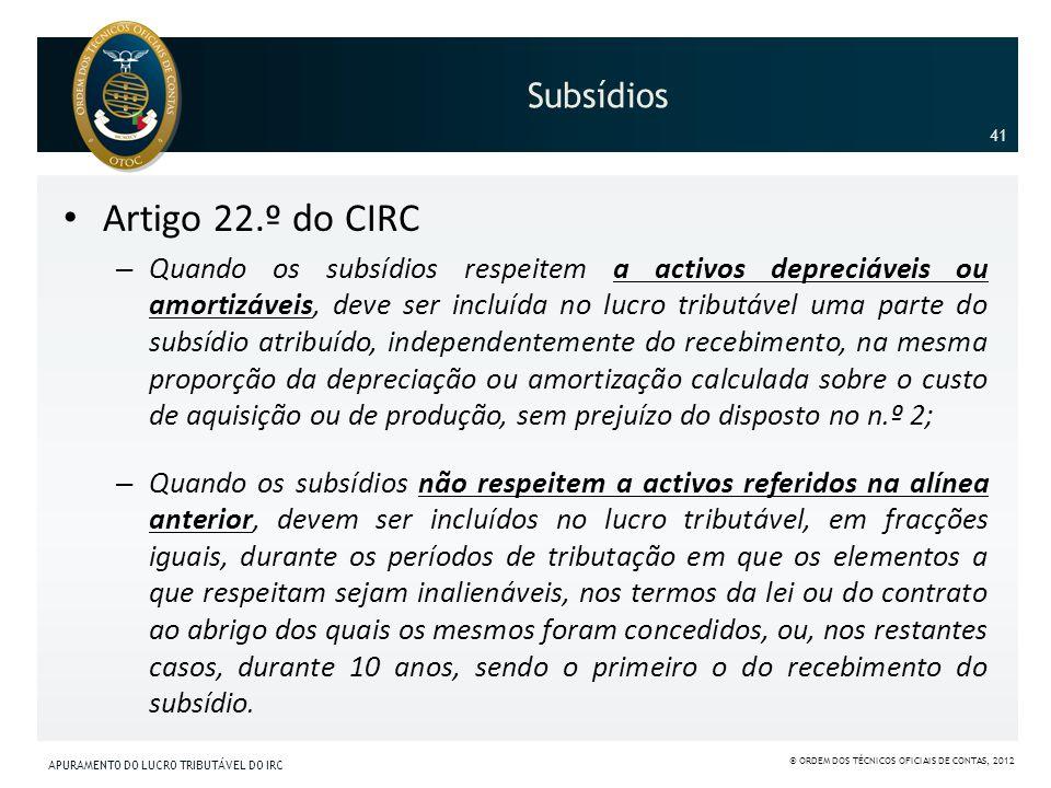 Artigo 22.º do CIRC Subsídios