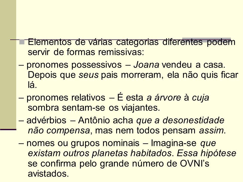 Elementos de várias categorias diferentes podem servir de formas remissivas: