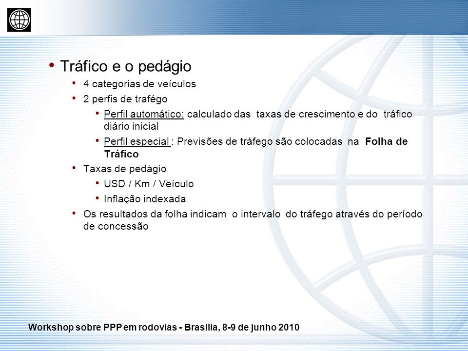 Tráfico e o pedágio 4 categorias de veículos 2 perfis de trafégo