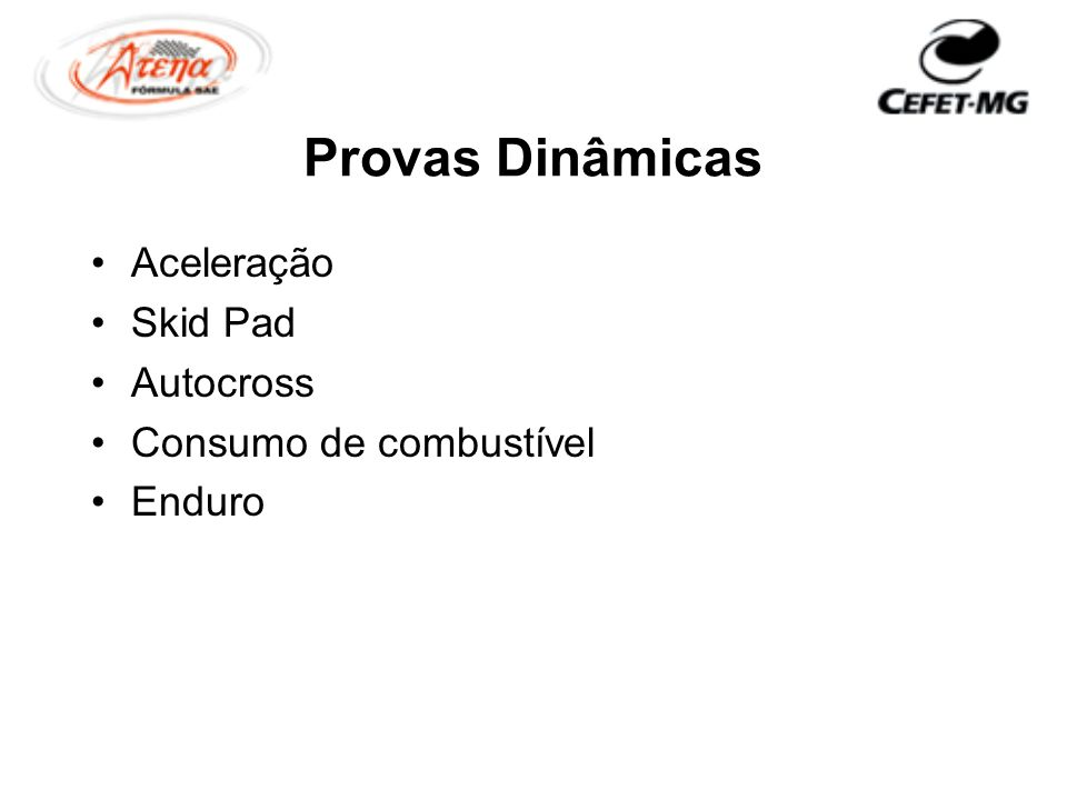 Provas Dinâmicas Aceleração Skid Pad Autocross Consumo de combustível