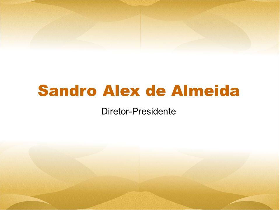 Sandro Alex de Almeida Diretor-Presidente