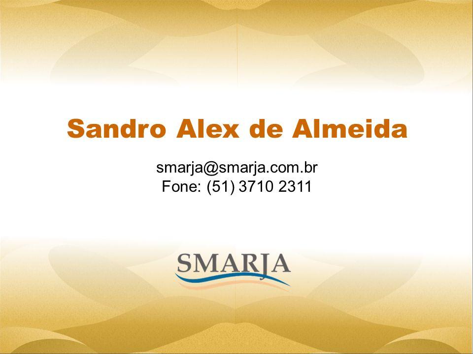 Sandro Alex de Almeida smarja@smarja.com.br Fone: (51) 3710 2311