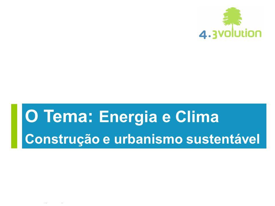O Tema: Energia e Clima Construção e urbanismo sustentável Genève