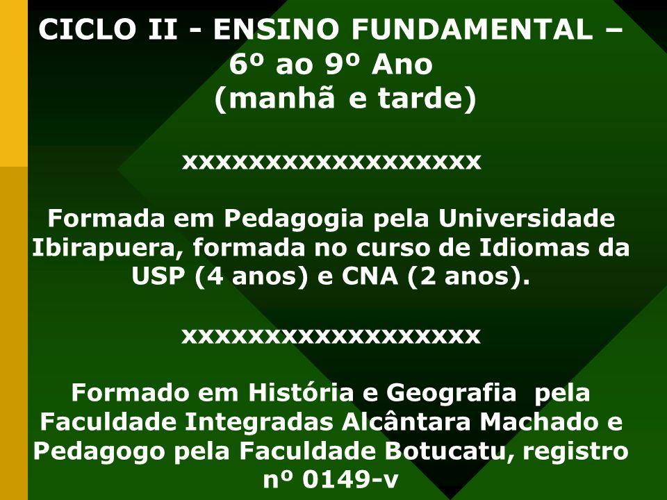 CICLO II - ENSINO FUNDAMENTAL – 6º ao 9º Ano