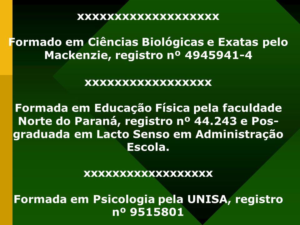 Formada em Psicologia pela UNISA, registro nº 9515801
