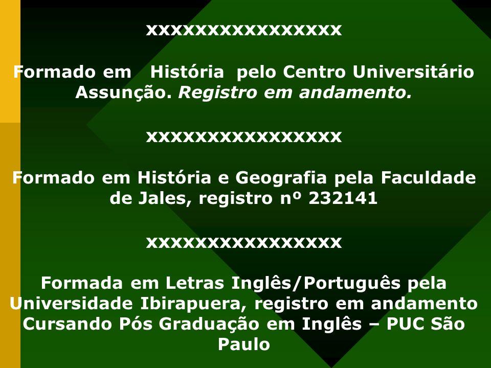 Cursando Pós Graduação em Inglês – PUC São Paulo
