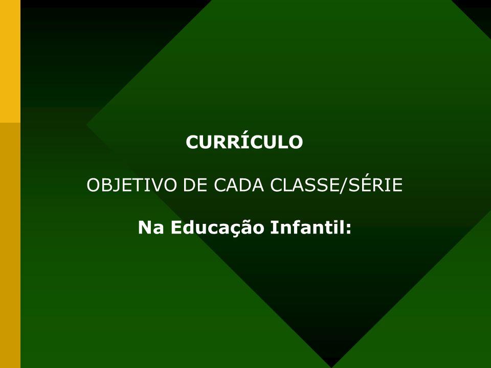 OBJETIVO DE CADA CLASSE/SÉRIE