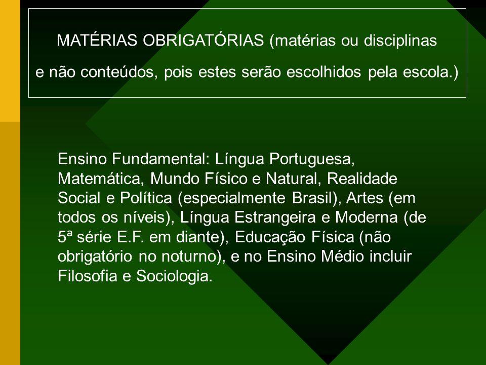 MATÉRIAS OBRIGATÓRIAS (matérias ou disciplinas