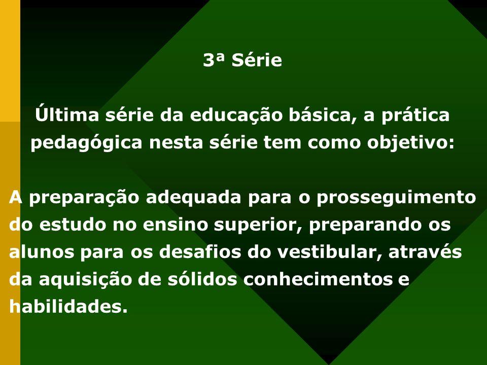 3ª Série Última série da educação básica, a prática pedagógica nesta série tem como objetivo: