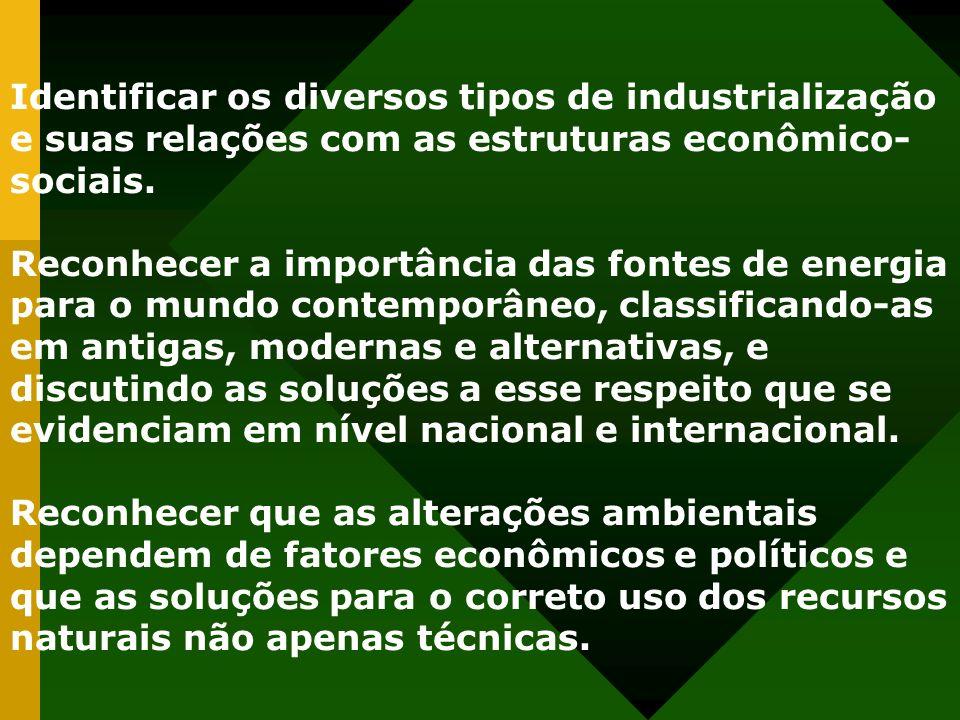 Identificar os diversos tipos de industrialização e suas relações com as estruturas econômico-sociais.