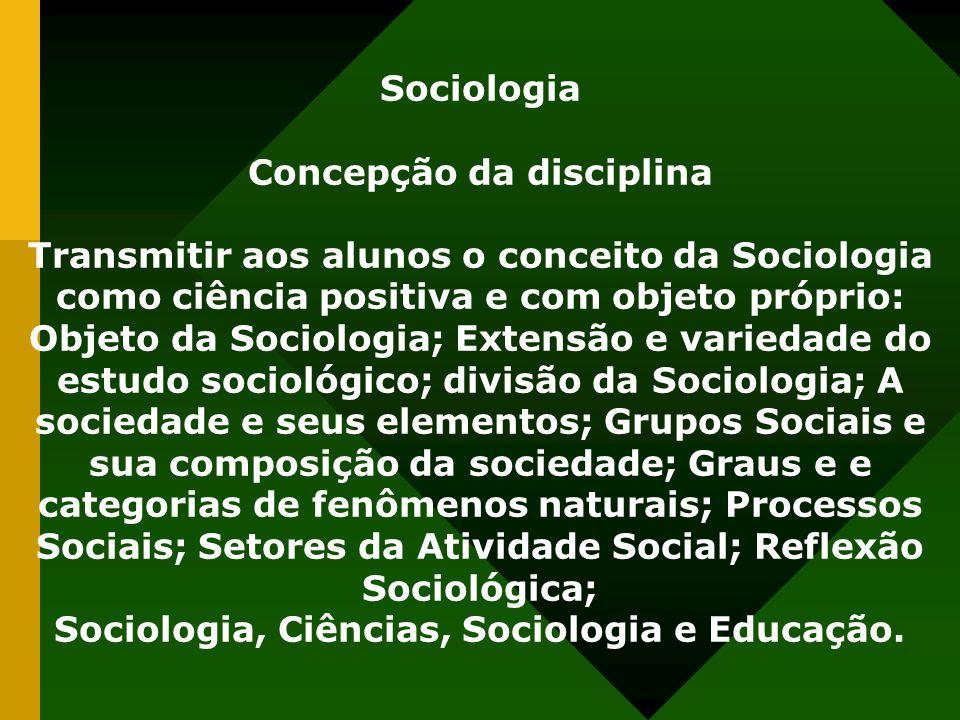 Concepção da disciplina Sociologia, Ciências, Sociologia e Educação.