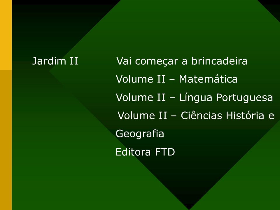 Jardim II Vai começar a brincadeira Volume II – Matemática