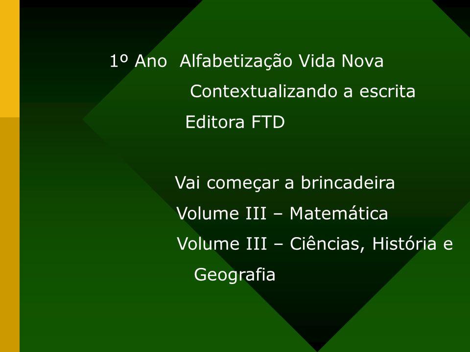 1º Ano Alfabetização Vida Nova Contextualizando a escrita Editora FTD